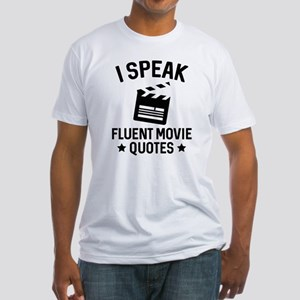I Speak Fluent Movie Quotes Fitted T-Shirt